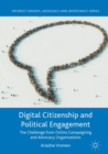 Digital Citizenship and Political Engagement : The Challenge from Online Campaigning and Advocacy Organisations - eBook
