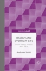 Racism and Everyday Life : Social Theory, History and 'Race' - eBook