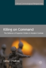 Killing on Command : The Defence of Superior Orders in Modern Combat - eBook