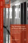 The Working Lives of Prison Managers : Global Change, Local Culture and Individual Agency in the Late Modern Prison - eBook
