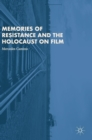 Memories of Resistance and the Holocaust on Film - Book