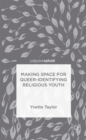 Making Space for Queer-Identifying Religious Youth - Book