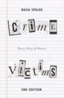 Crime Victims : Theory, Policy and Practice - Book