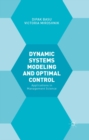 Dynamic Systems Modelling and Optimal Control : Applications in Management Science - eBook