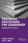 Preparing Successors for Leadership : Another Kind of Hero - eBook