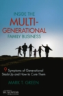 Inside the Multi-Generational Family Business : Nine Symptoms of Generational Stack-Up and How to Cure Them - eBook