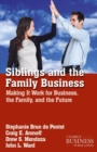 Siblings and the Family Business : Making it Work for Business, the Family, and the Future - eBook