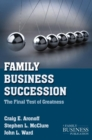 Family Business Succession : The Final Test of Greatness - eBook