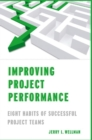 Improving Project Performance : Eight Habits of Successful Project Teams - eBook