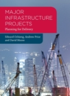 Major Infrastructure Projects : Planning for Delivery - Book