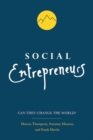 Social Entrepreneurs : Can They Change the World? - Book