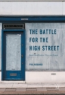 The Battle for the High Street : Retail Gentrification, Class and Disgust - eBook
