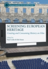 Screening European Heritage : Creating and Consuming History on Film - eBook