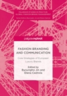 Fashion Branding and Communication : Core Strategies of European Luxury Brands - eBook