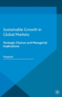 Sustainable Growth in Global Markets : Strategic Choices and Managerial Implications - eBook