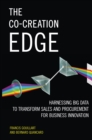 The Co-Creation Edge : Harnessing Big Data to Transform Sales and Procurement for Business Innovation - eBook