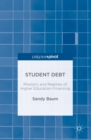 Student Debt : Rhetoric and Realities of Higher Education Financing - eBook