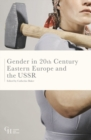 Gender in Twentieth-Century Eastern Europe and the USSR - Book