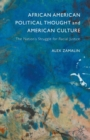 African American Political Thought and American Culture : The Nation's Struggle for Racial Justice - eBook