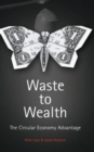 Waste to Wealth : The Circular Economy Advantage - Book