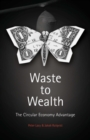 Waste to Wealth : The Circular Economy Advantage - eBook