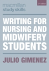 Writing for Nursing and Midwifery Students - Book