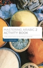 Mastering Arabic 2 Activity Book - Book