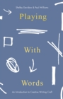 Playing With Words : A Introduction to Creative Craft - eBook