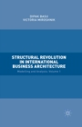 Structural Revolution in International Business Architecture, Volume 1 : Modelling and Analysis - eBook