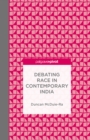 Debating Race in Contemporary India - eBook