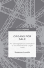 Organs for Sale : An Ethnographic Examination of the International Organ Trade - eBook