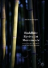 Buddhist Revivalist Movements : Comparing Zen Buddhism and the Thai Forest Movement - eBook