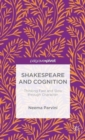 Shakespeare and Cognition : Thinking Fast and Slow Through Character - Book