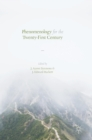 Phenomenology for the Twenty-First Century - Book