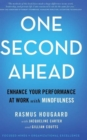One Second Ahead : Enhance Your Performance at Work with Mindfulness - Book