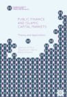 Public Finance and Islamic Capital Markets : Theory and Application - eBook