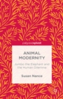 Animal Modernity: Jumbo the Elephant and the Human Dilemma - eBook