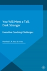 You Will Meet a Tall, Dark Stranger : Executive Coaching Challenges - eBook
