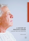 A History of Prostate Cancer : Cancer, Men and Medicine - eBook