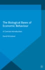 The Biological Bases of Economic Behaviour : A Concise Introduction - eBook