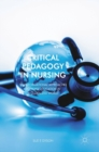 Critical Pedagogy in Nursing : Transformational Approaches to Nurse Education in a Globalized World - Book