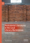 Postcolonial Literatures in the Local Literary Marketplace : Located Reading - eBook