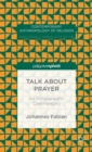 Talk About Prayer : An Ethnographic Commentary - Book