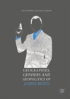 Geographies, Genders and Geopolitics of James Bond - eBook