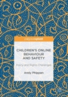 Children's Online Behaviour and Safety : Policy and Rights Challenges - eBook