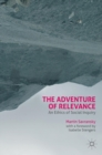 The Adventure of Relevance : An Ethics of Social Inquiry - Book