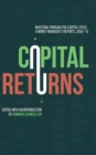 Capital Returns : Investing Through the Capital Cycle: A Money Manager's Reports 2002-15 - Book