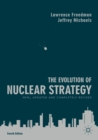 The Evolution of Nuclear Strategy : New, Updated and Completely Revised - eBook