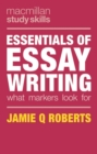 Essentials of Essay Writing : What Markers Look For - Book