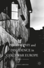 Philosophy and Dissidence in Cold War Europe - Book